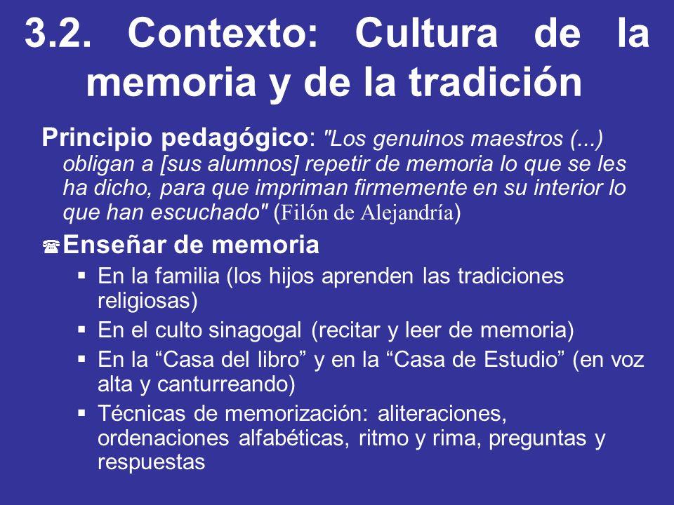 3.2. Contexto: Cultura de la memoria y de la tradición Principio pedagógico: