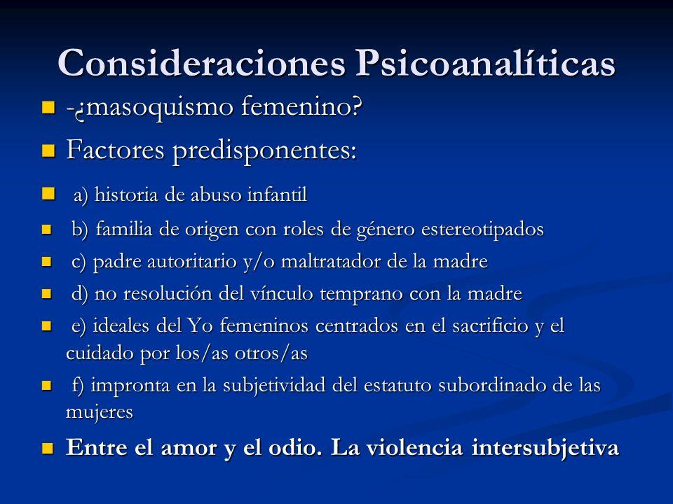 Consideraciones Psicoanalíticas -¿masoquismo femenino.