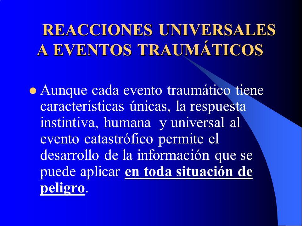 Aunque cada evento traumático tiene características únicas, la respuesta instintiva, humana y universal al evento catastrófico permite el desarrollo d