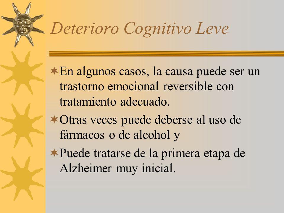 Deterioro Cognitivo Leve En algunos casos, la causa puede ser un trastorno emocional reversible con tratamiento adecuado.