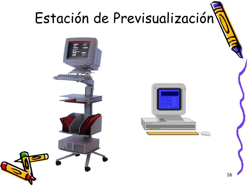 16 Estación de Previsualización