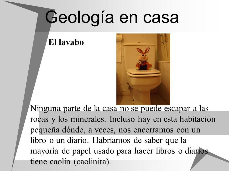 Geología en casa Ninguna parte de la casa no se puede escapar a las rocas y los minerales. Incluso hay en esta habitación pequeña dónde, a veces, nos