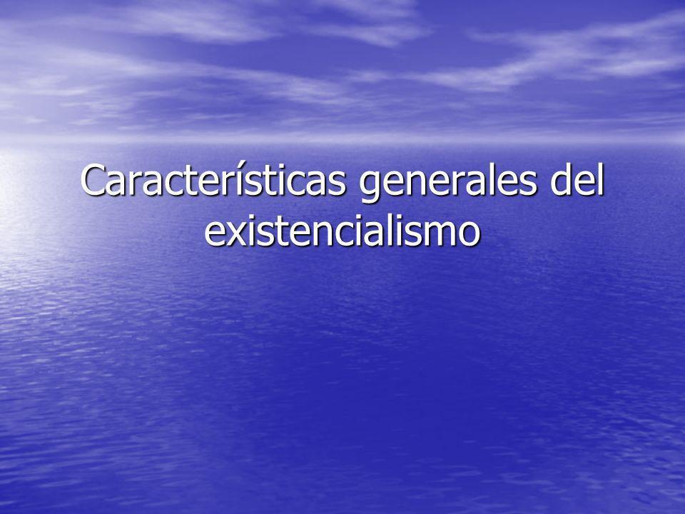 Características generales del existencialismo
