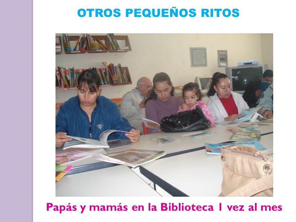 Papás y mamás en la Biblioteca 1 vez al mes OTROS PEQUEÑOS RITOS