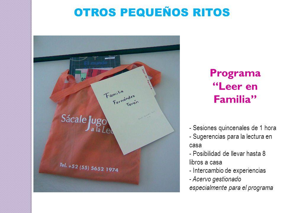 Programa Leer en Familia OTROS PEQUEÑOS RITOS - Sesiones quincenales de 1 hora - Sugerencias para la lectura en casa - Posibilidad de llevar hasta 8 l