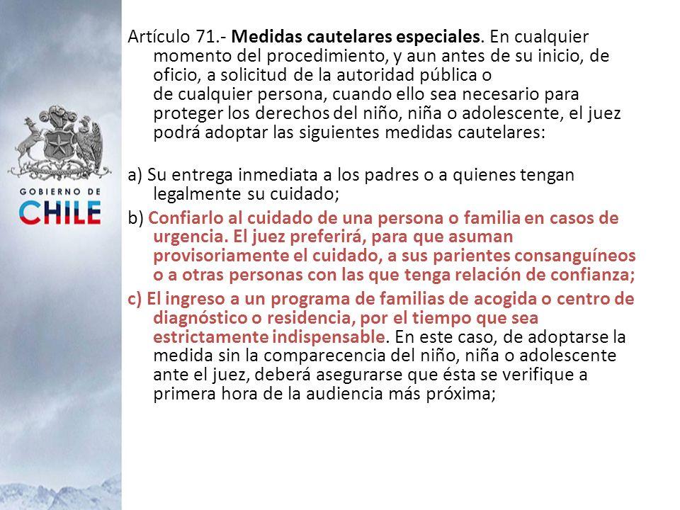 Artículo 71.- Medidas cautelares especiales. En cualquier momento del procedimiento, y aun antes de su inicio, de oficio, a solicitud de la autoridad