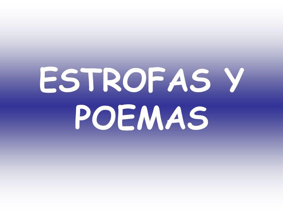 Los versos se pueden combinar formando: Estrofas. Poemas estróficos. Poemas no estróficos.
