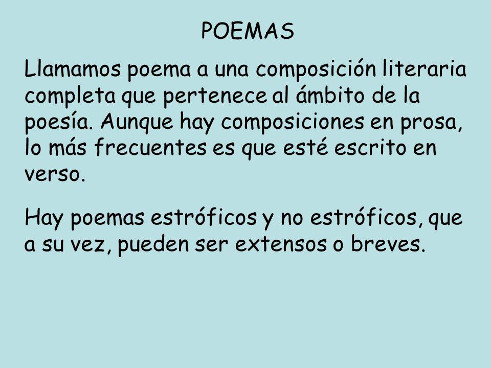 Llamamos poema a una composición literaria completa que pertenece al ámbito de la poesía.