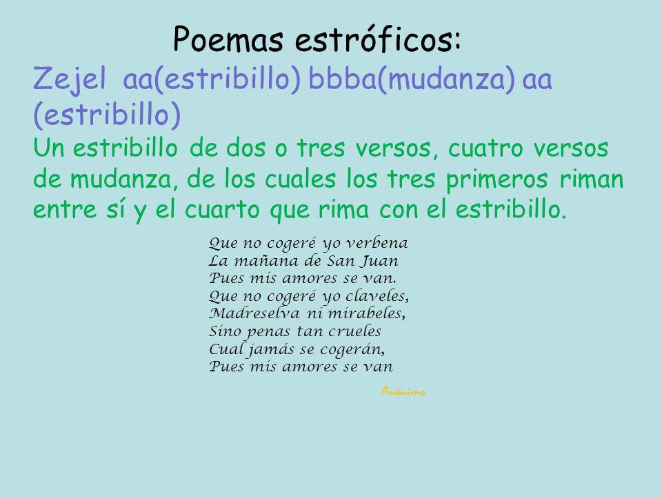 Poemas estróficos: Que no cogeré yo verbena La mañana de San Juan Pues mis amores se van.