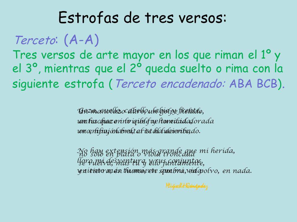 Cuaderna Vía : (14A-14A-14A-14A) Cuatro versos alejandrinos (14 sílabas) con la misma rima consonante y una pausa interna o cesura.