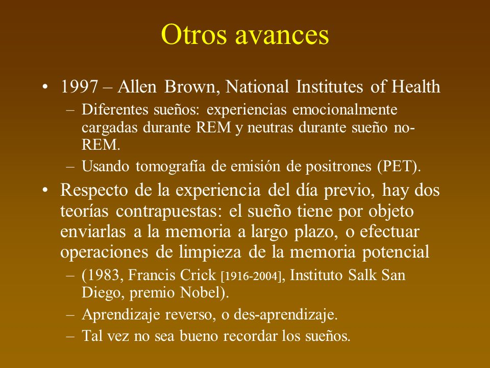 Otros avances 1997 – Allen Brown, National Institutes of Health –Diferentes sueños: experiencias emocionalmente cargadas durante REM y neutras durante