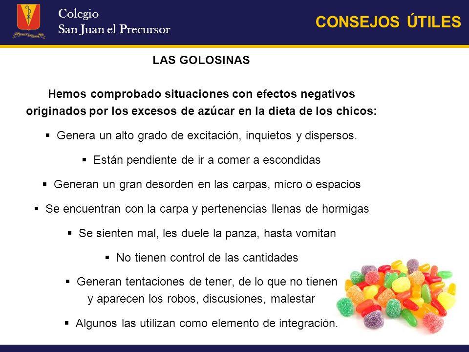Colegio San Juan el Precursor CONSEJOS ÚTILES LAS GOLOSINAS Hemos comprobado situaciones con efectos negativos originados por los excesos de azúcar en