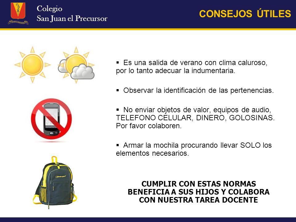 Colegio San Juan el Precursor Es una salida de verano con clima caluroso, por lo tanto adecuar la indumentaria. Observar la identificación de las pert