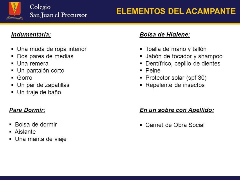 Colegio San Juan el Precursor ELEMENTOS DEL ACAMPANTE Para Dormir: Bolsa de dormir Aislante Una manta de viaje Indumentaria: Una muda de ropa interior