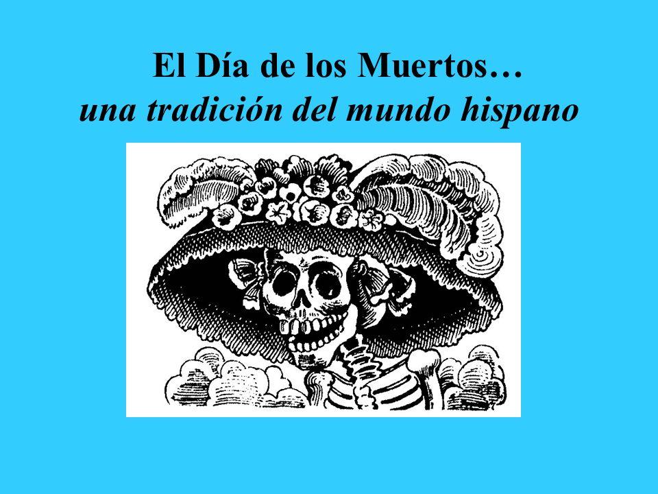 El Día de los Muertos… una tradición del mundo hispano