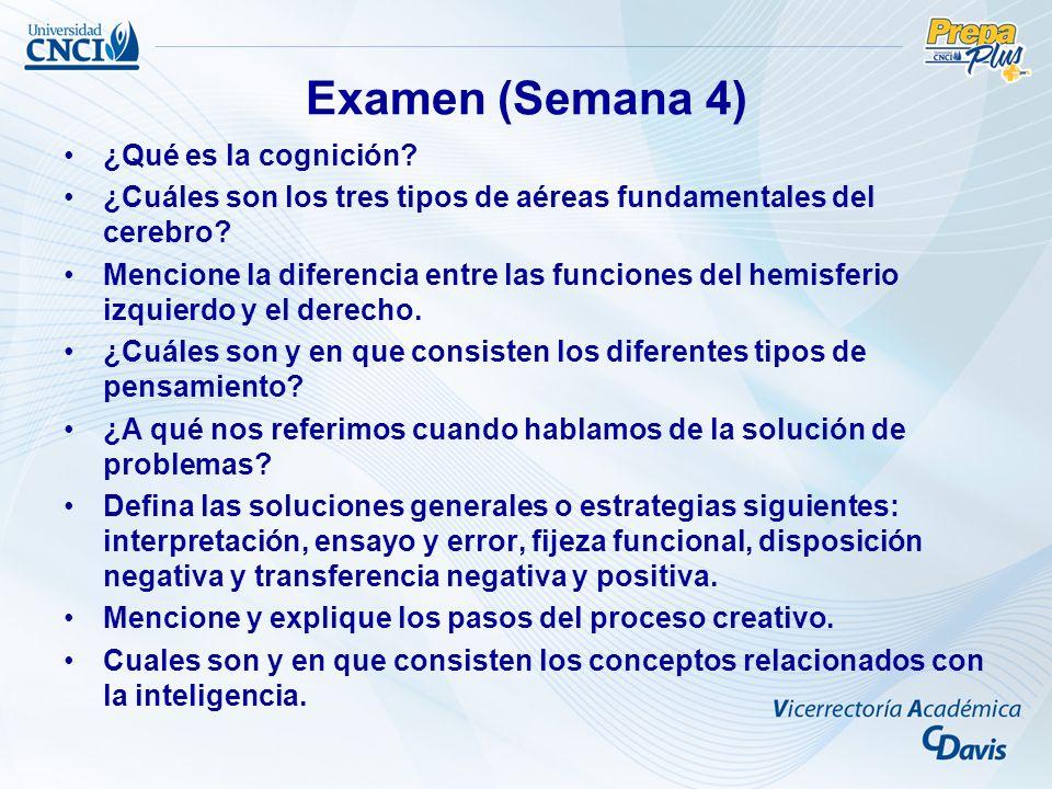 Examen (Semana 4) ¿Qué es la cognición.