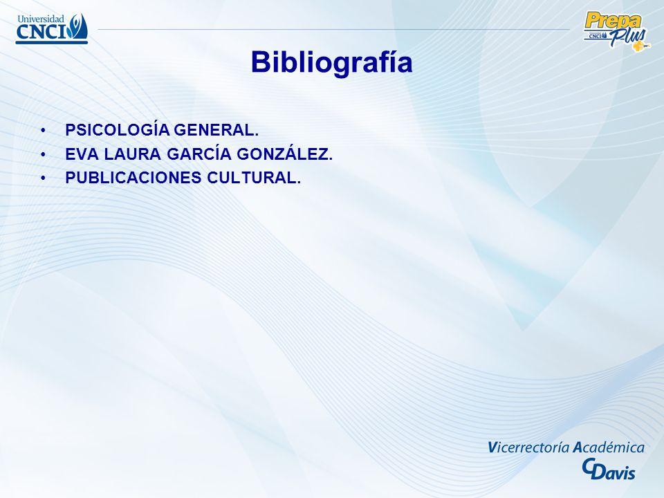 Bibliografía PSICOLOGÍA GENERAL. EVA LAURA GARCÍA GONZÁLEZ. PUBLICACIONES CULTURAL.