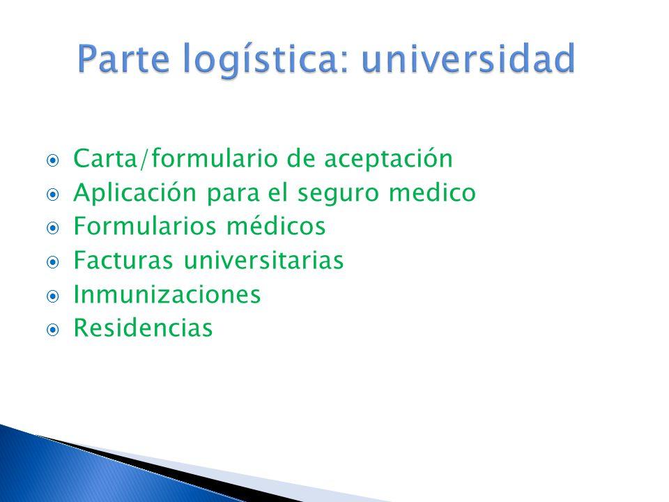 Carta/formulario de aceptación Aplicación para el seguro medico Formularios médicos Facturas universitarias Inmunizaciones Residencias