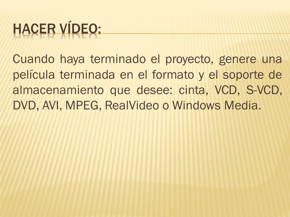 Cuando haya terminado el proyecto, genere una película terminada en el formato y el soporte de almacenamiento que desee: cinta, VCD, S-VCD, DVD, AVI, MPEG, RealVideo o Windows Media.