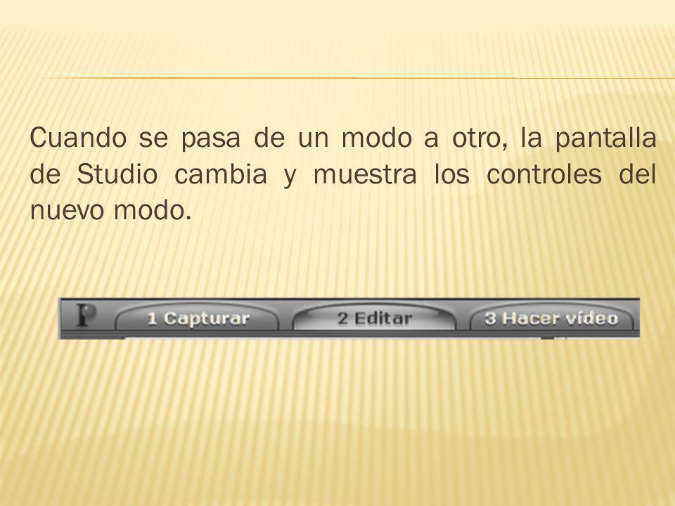 Cuando se pasa de un modo a otro, la pantalla de Studio cambia y muestra los controles del nuevo modo.