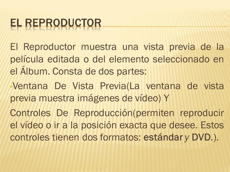 El Reproductor muestra una vista previa de la película editada o del elemento seleccionado en el Álbum. Consta de dos partes: Ventana De Vista Previa(
