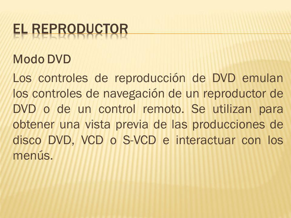 Modo DVD Los controles de reproducción de DVD emulan los controles de navegación de un reproductor de DVD o de un control remoto. Se utilizan para obt