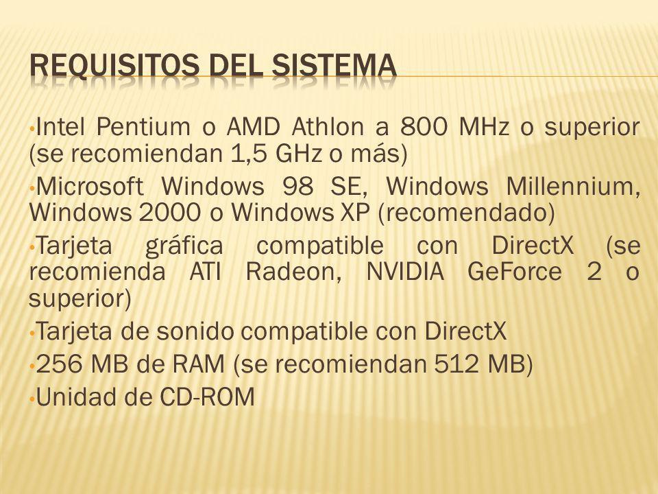 Intel Pentium o AMD Athlon a 800 MHz o superior (se recomiendan 1,5 GHz o más) Microsoft Windows 98 SE, Windows Millennium, Windows 2000 o Windows XP (recomendado) Tarjeta gráfica compatible con DirectX (se recomienda ATI Radeon, NVIDIA GeForce 2 o superior) Tarjeta de sonido compatible con DirectX 256 MB de RAM (se recomiendan 512 MB) Unidad de CD-ROM