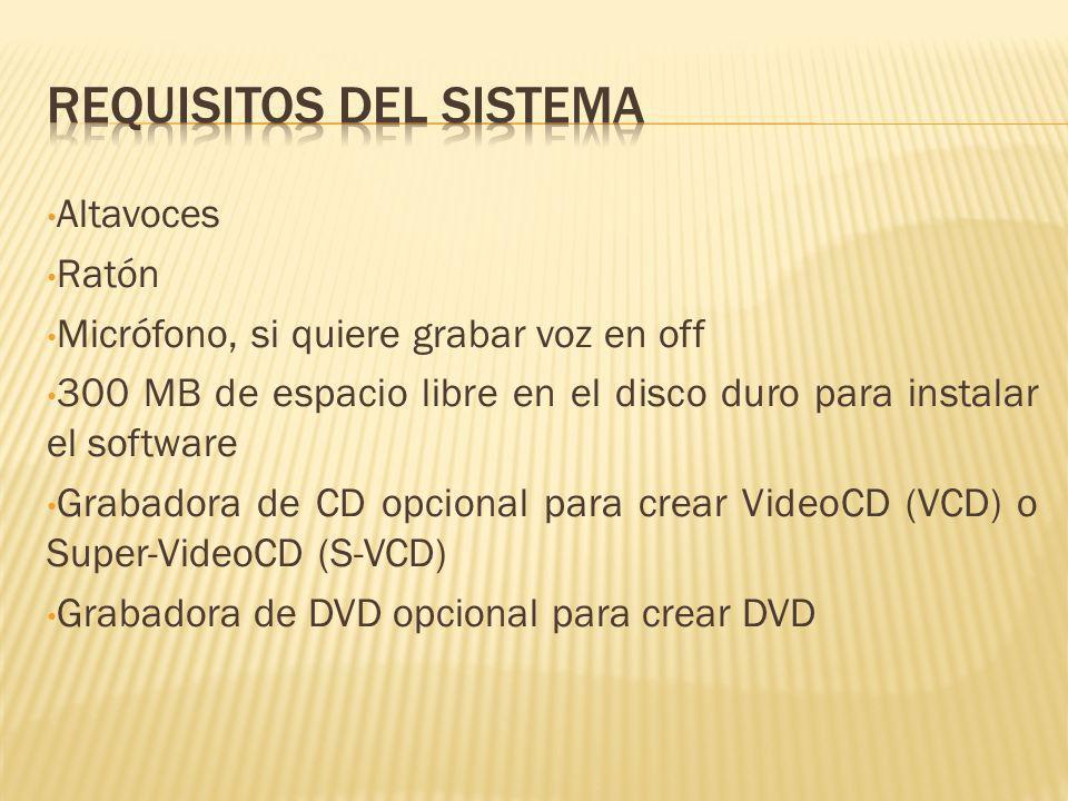 Altavoces Ratón Micrófono, si quiere grabar voz en off 300 MB de espacio libre en el disco duro para instalar el software Grabadora de CD opcional para crear VideoCD (VCD) o Super-VideoCD (S-VCD) Grabadora de DVD opcional para crear DVD
