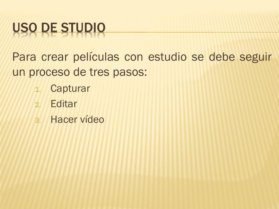Para crear películas con estudio se debe seguir un proceso de tres pasos: 1. Capturar 2. Editar 3. Hacer vídeo