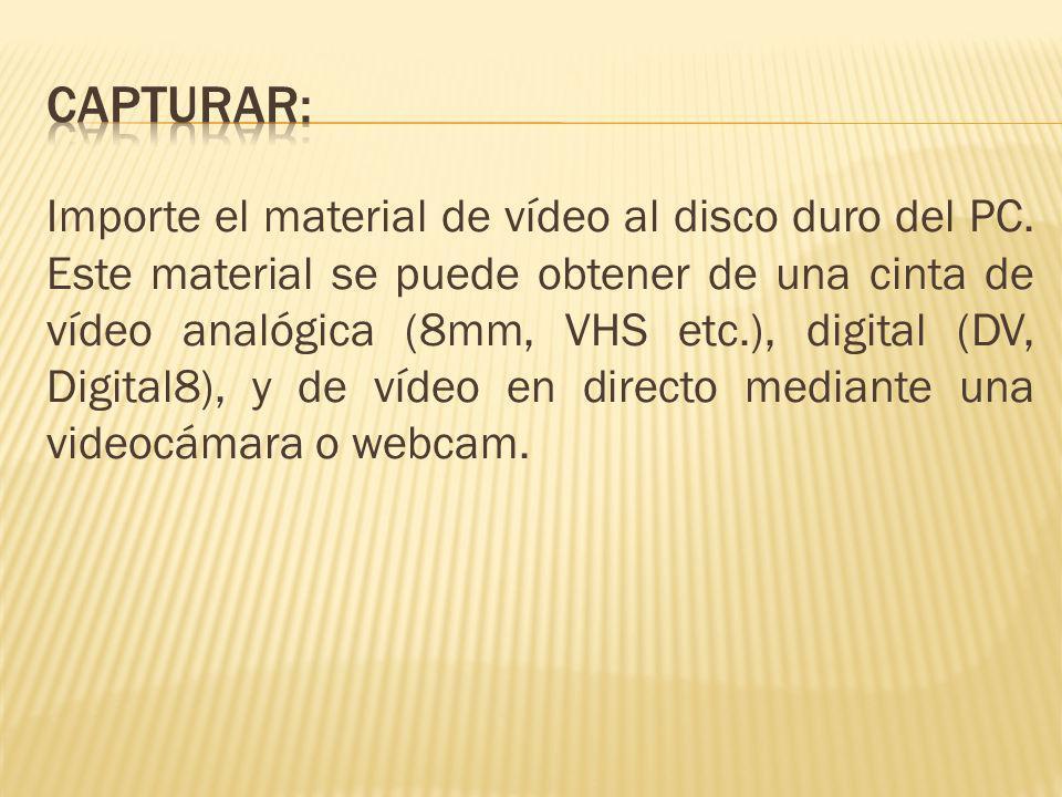 Importe el material de vídeo al disco duro del PC. Este material se puede obtener de una cinta de vídeo analógica (8mm, VHS etc.), digital (DV, Digita