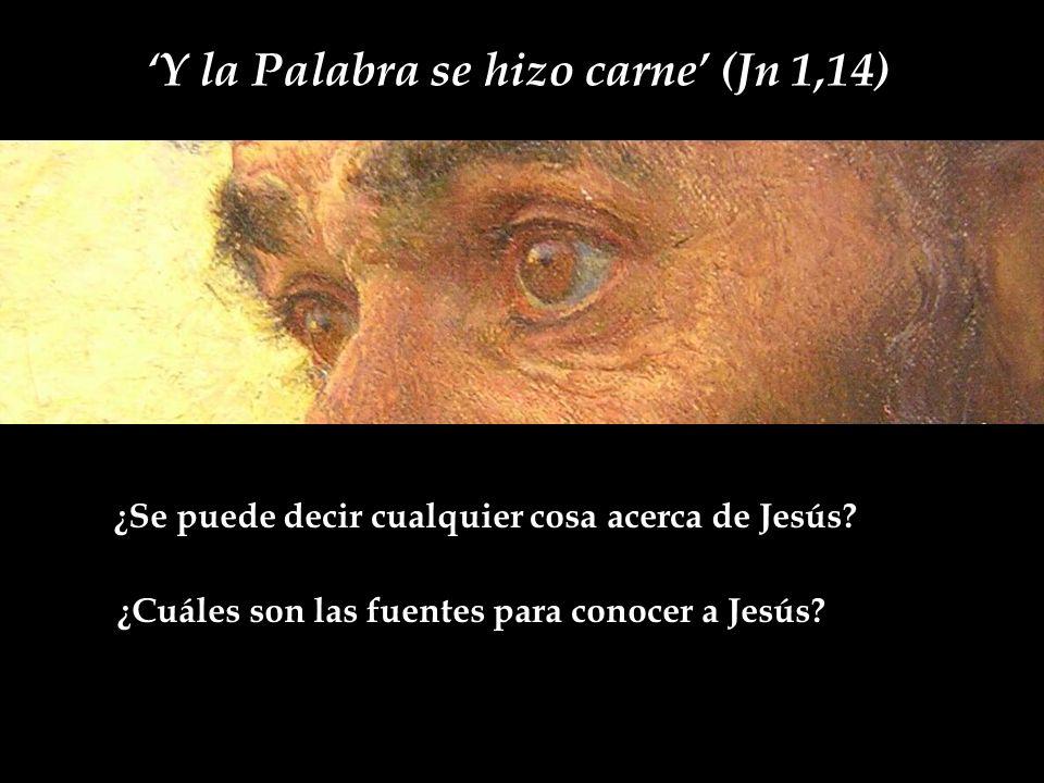 Y la Palabra se hizo carne (Jn 1,14) ¿Se puede decir cualquier cosa acerca de Jesús.