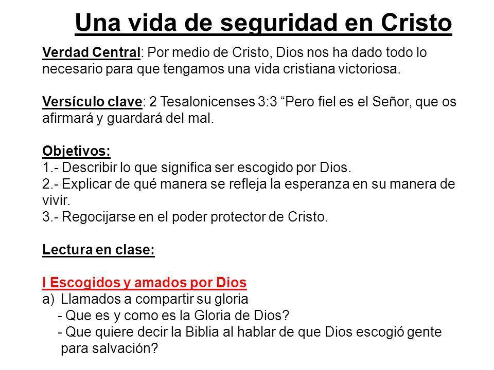Una vida de seguridad en Cristo Verdad Central: Por medio de Cristo, Dios nos ha dado todo lo necesario para que tengamos una vida cristiana victorios