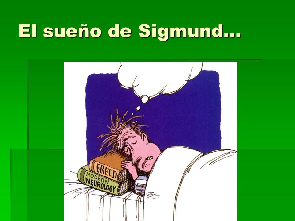 El sueño de Sigmund…