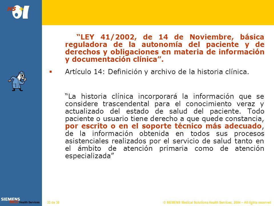 © SIEMENS Medical Solutions Health Services, 2004 – All rights reserved HS 32 de 38 Almudena Hormigos 12|26 El usuario puede conectarse con la Unidad