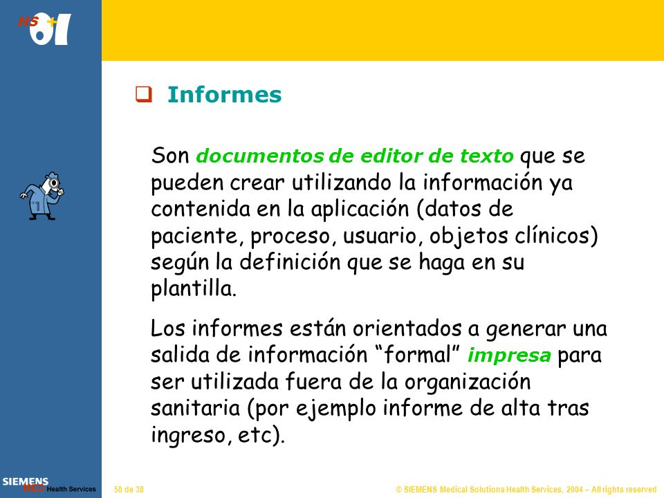 © SIEMENS Medical Solutions Health Services, 2004 – All rights reserved HS 49 de 38 Notas de progreso Son bloques de texto libre.