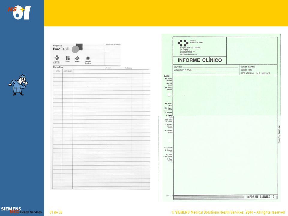 © SIEMENS Medical Solutions Health Services, 2004 – All rights reserved HS 50 de 38 Informes Son documentos de editor de texto que se pueden crear uti