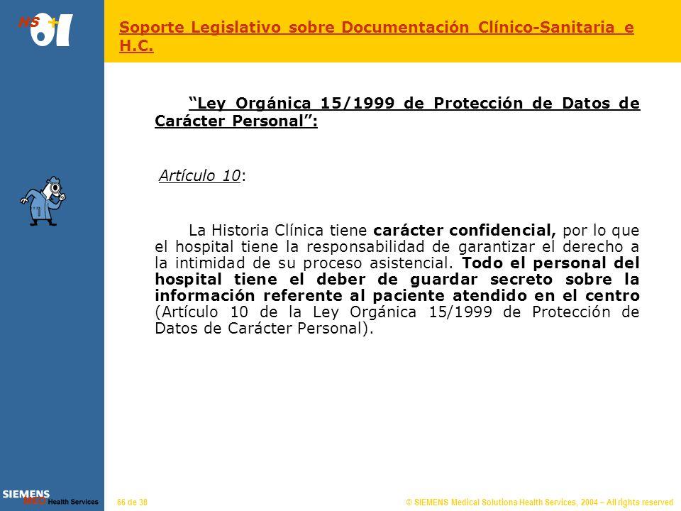 © SIEMENS Medical Solutions Health Services, 2004 – All rights reserved HS 65 de 38 Historia clínica Es el conjunto de toda la información relativa al