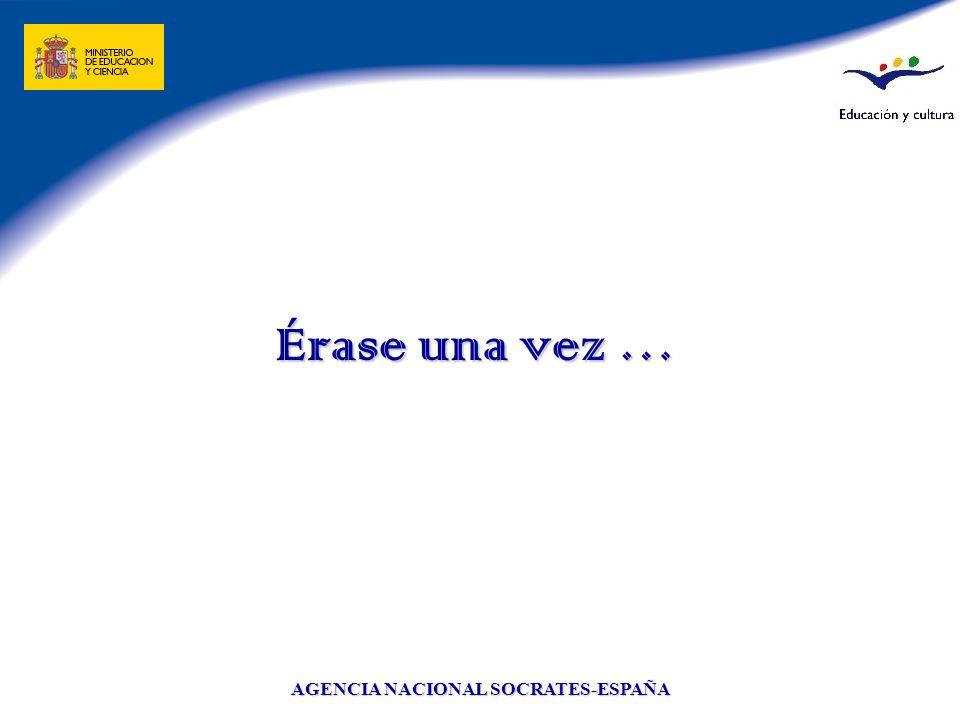 AGENCIA NACIONAL SOCRATES-ESPAÑA Érase una vez …