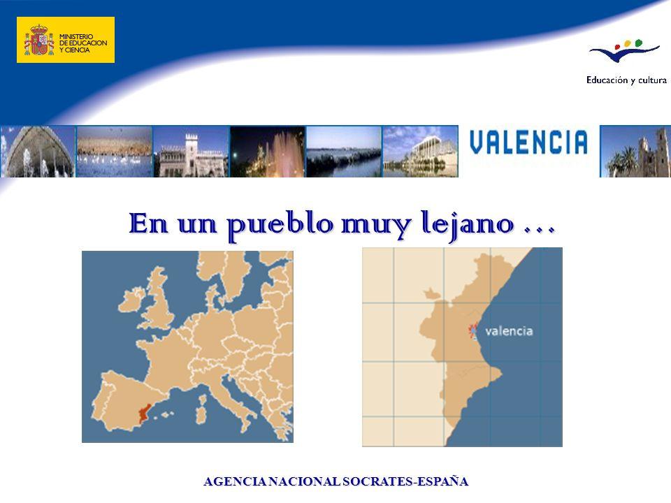 AGENCIA NACIONAL SOCRATES-ESPAÑA En un pueblo muy lejano …