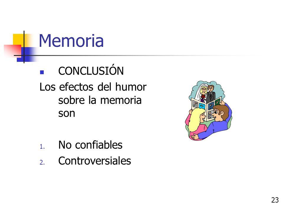 Memoria HUMOR 1. La gente se acuerda más de los estímulos emocionales que son congruentes con su humor actual 2. Pero a veces se acuerda mejor de los