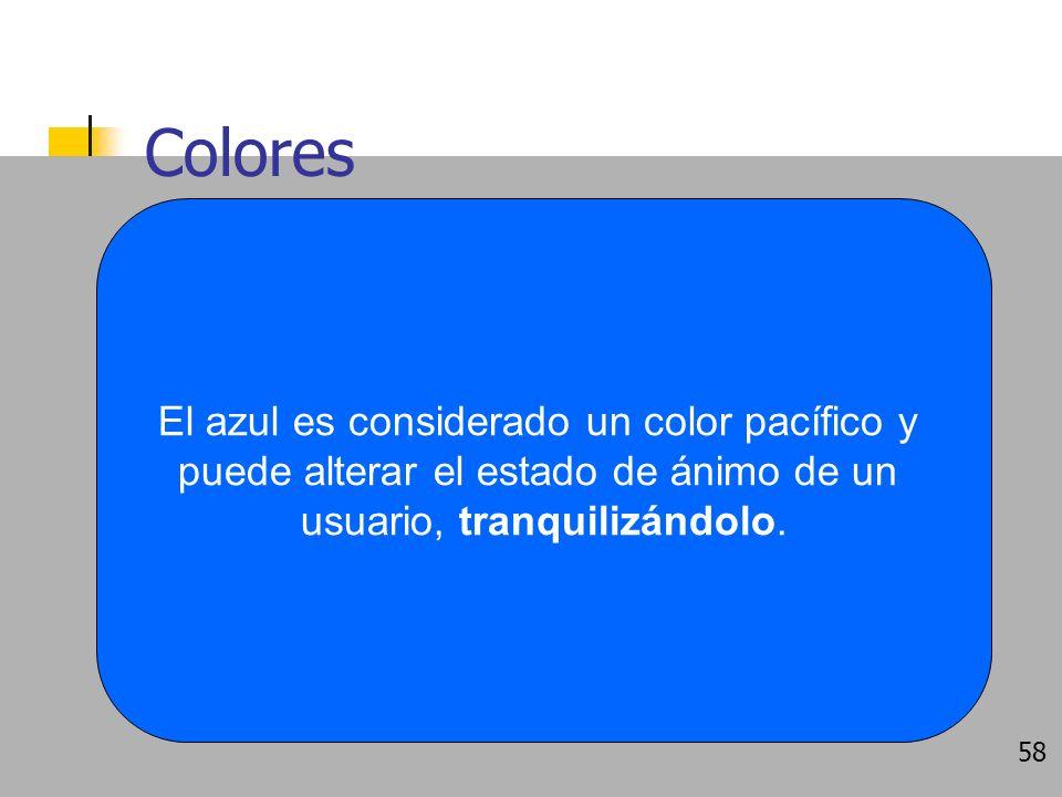 Colores El amarillo es considerado un color cálido, no altera de sobremanera el estado de ánimo del usuario.