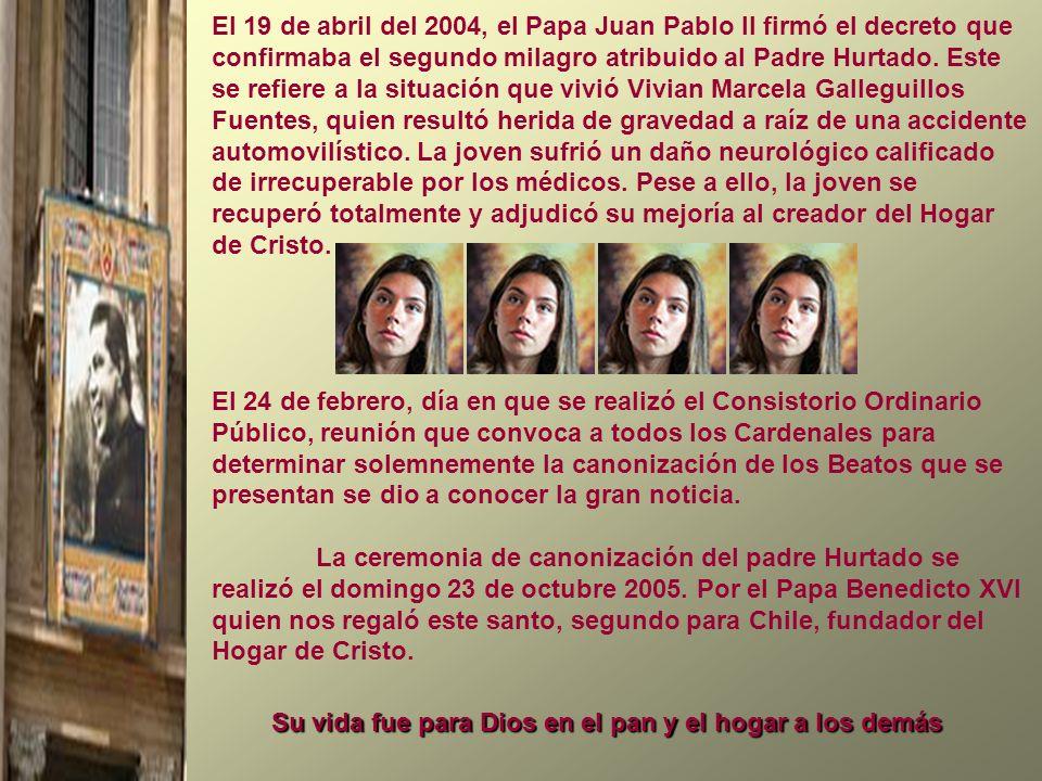 El 19 de abril del 2004, el Papa Juan Pablo II firmó el decreto que confirmaba el segundo milagro atribuido al Padre Hurtado. Este se refiere a la sit