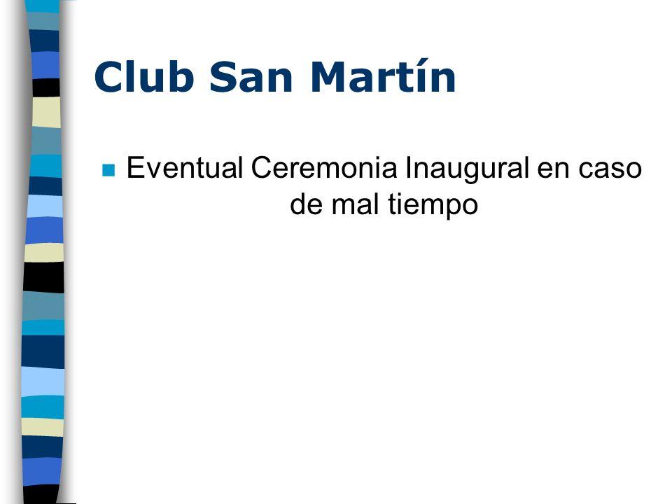 Club San Martín n Eventual Ceremonia Inaugural en caso de mal tiempo