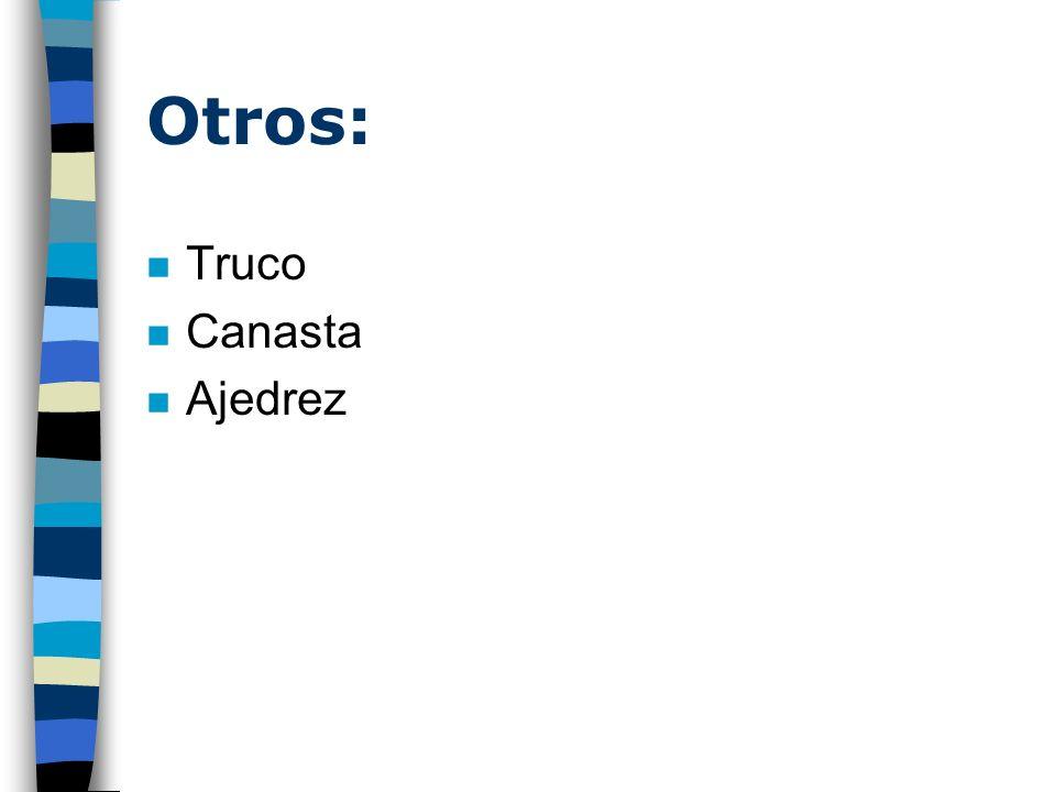 Otros: n Truco n Canasta n Ajedrez