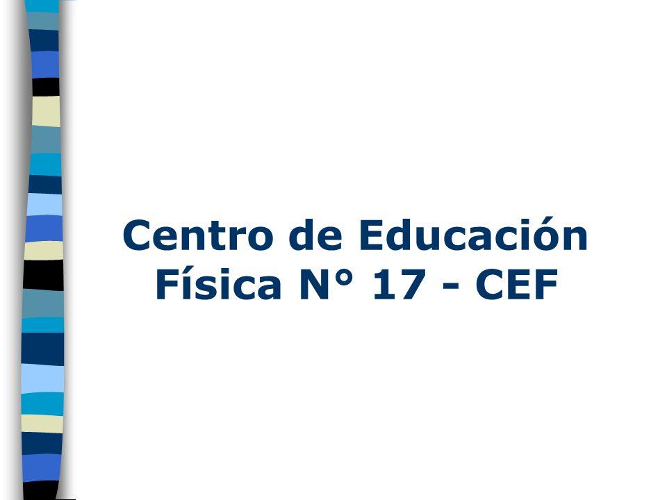 Centro de Educación Física N° 17 - CEF