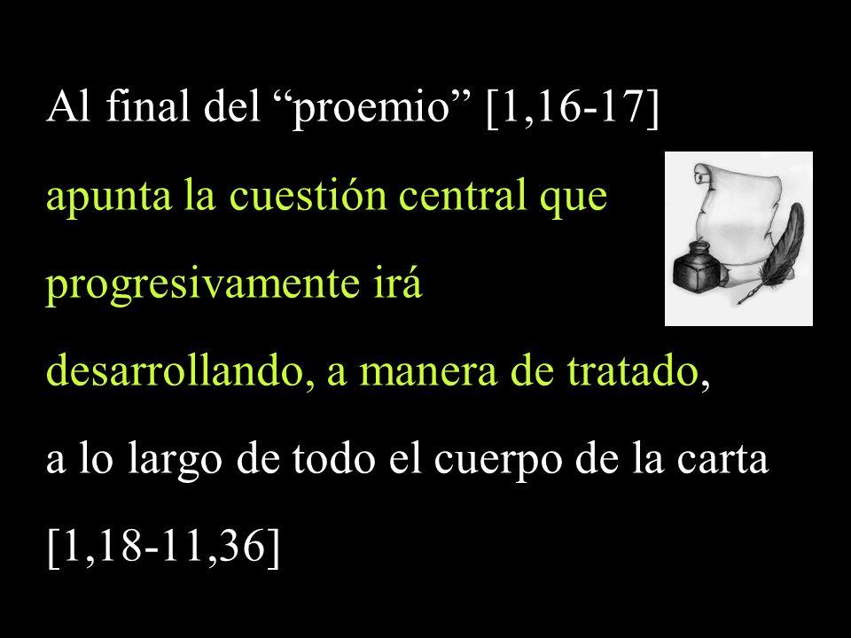 Al final del proemio [1,16-17] apunta la cuestión central que progresivamente irá desarrollando, a manera de tratado, a lo largo de todo el cuerpo de