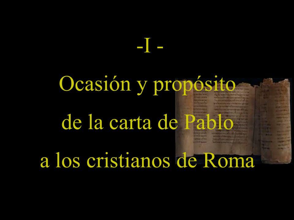 -I - Ocasión y propósito de la carta de Pablo a los cristianos de Roma