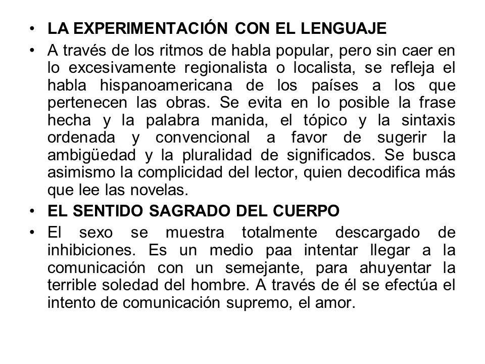 LA EXPERIMENTACIÓN CON EL LENGUAJE A través de los ritmos de habla popular, pero sin caer en lo excesivamente regionalista o localista, se refleja el