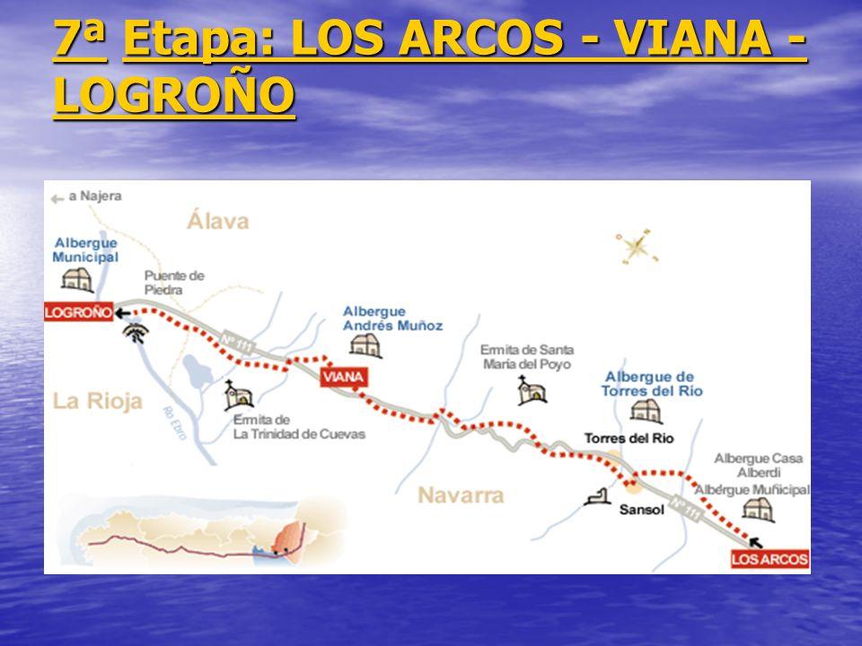 7ª7ª Etapa: LOS ARCOS - VIANA - LOGROÑO Etapa: LOS ARCOS - VIANA - LOGROÑO 7ªEtapa: LOS ARCOS - VIANA - LOGROÑO