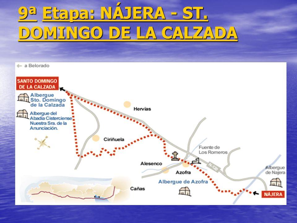 9ª9ª Etapa: NÁJERA - ST. DOMINGO DE LA CALZADA Etapa: NÁJERA - ST. DOMINGO DE LA CALZADA 9ªEtapa: NÁJERA - ST. DOMINGO DE LA CALZADA
